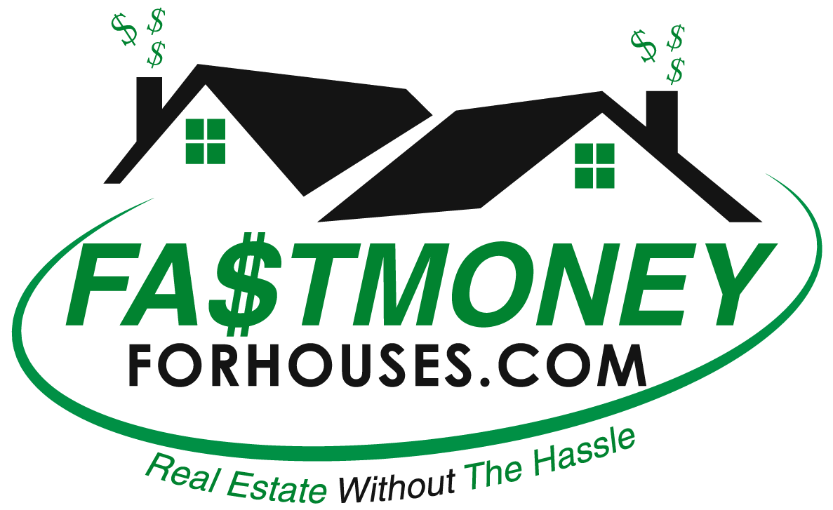 Fast Money For Houses, LLC